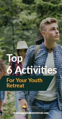 Top 6 Activities for Your Youth Retreat