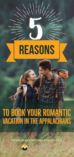 5 Reasons to Book Your Romantic Vacation in the Appalachians
