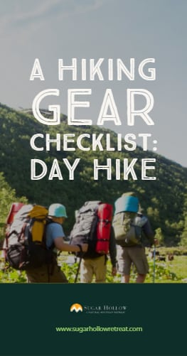 A hiking gear checklist - Day Hike - Sugar Hollow Retreat