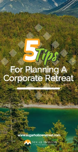 5 Tips For Planning A Corporate Retreat
