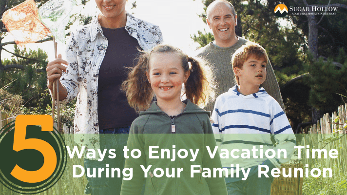 5-ways-to-enjoy-vacation-time-during-your-family-reunion